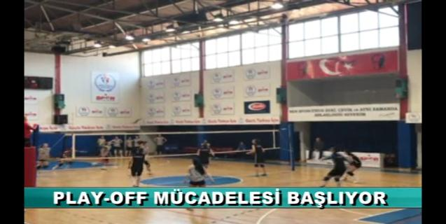 PLAY-OFF MÜCADELESİ BAŞLIYOR