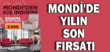 MONDİ'DE YILIN SON FIRSATI