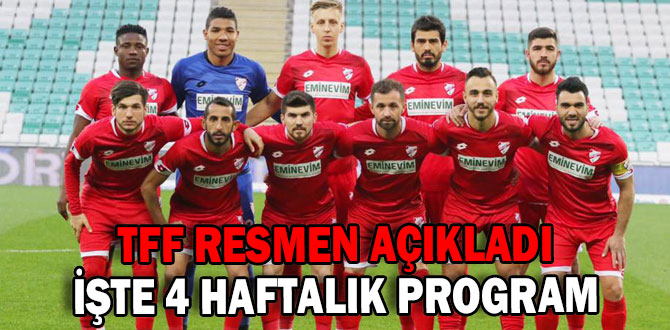 4 HAFTALIK PROGRAM BELLİ OLDU