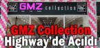 GMZ Collection Highway'de Açıldı